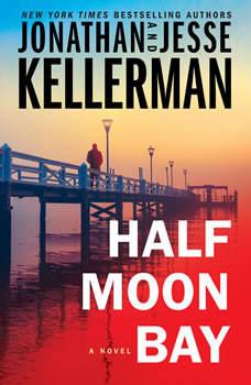 Half Moon Bay: A Novel, Jonathan Kellerman