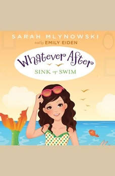 Whatever After Book #3: Sink or Swim, Sarah Mlynowski