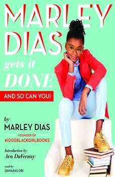 Marley Dias Gets It Done - And So Can You!, Marley Dias