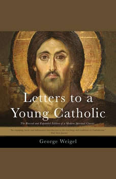 Letters to a Young Catholic, George Weigel