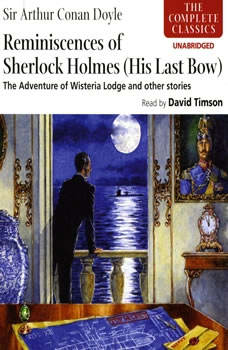 Reminiscences of Sherlock Holmes: His Last Bow, Sir Arthur Conan Doyle