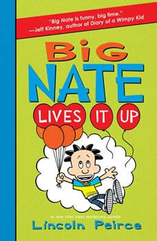 Big Nate Lives It Up, Lincoln Peirce