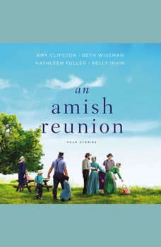 An Amish Reunion: Four Stories Four Stories, Amy Clipston