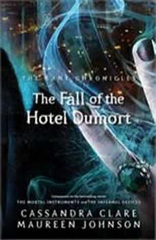 Fall of the Hotel Dumort, Cassandra Clare