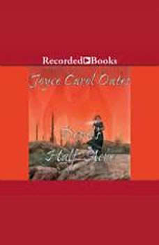 The Devil's Half Acre, Joyce Carol Oates