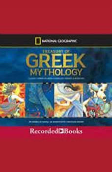 Treasury of Greek Mythology: Classic Stories of God, Goddesses, Heroes & Monsters, Donna Jo Napoli