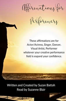 Affirmations for Performers, Suzan Battah