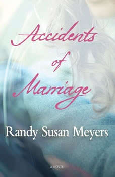 Accidents of Marriage, Randy Susan Meyers