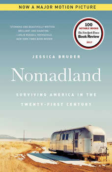 Nomadland: Surviving America in the Twenty-First Century, Jessica Bruder
