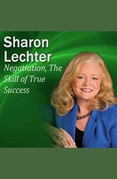 Negotiation, The Skill of True Success: It's Your Turn to Thrive Series, Sharon Lechter