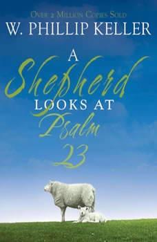 A Shepherd Looks at Psalm 23, W. Phillip Keller