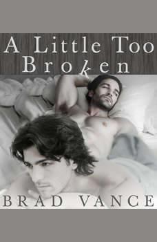 A Little Too Broken, Brad Vance