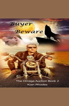 Buyer Beware (The Omega Auction Chronicles: Book Two), Kian Rhodes