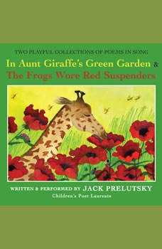 In Aunt Giraffe's Green Garden: & Frogs Wore Red Suspenders, Jack Prelutsky