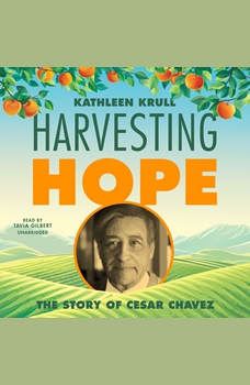 Harvesting Hope: The Story of Cesar Chavez, Kathleen Krull