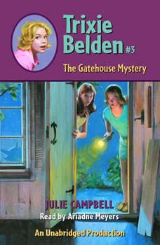 The Gatehouse Mystery: Trixie Belden #3, Julie Campbell
