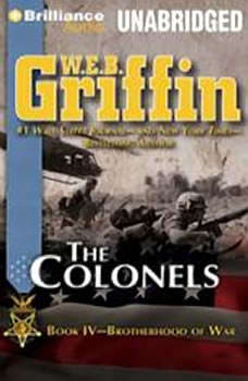 The Colonels: Book Four of the Brotherhood of War Series, W.E.B. Griffin