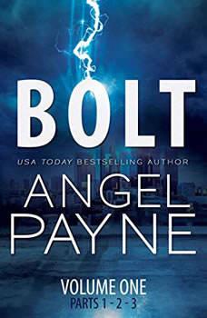 Bolt: The Bolt Saga Volume 1: Parts 1, 2 & 3 The Bolt Saga Volume 1: Parts 1, 2 & 3, Angel Payne