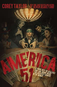 America 51: A Probe into the Realities That Are Hiding Inside The Greatest Country in the World, Corey Taylor