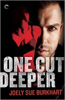 One Cut Deeper: A Killer Need, Book 1, Joely Sue Burkhart