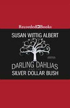 The Darling Dahlias and the Silver Dollar Bush, Susan Wittig Albert