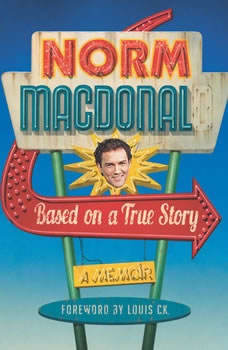 Based on a True Story: A Memoir, Norm Macdonald