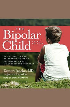 The Bipolar Child: The Definitive and Reassuring Guide to Childhood's Most Misunderstood Disorder, MD Papolos