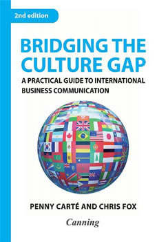 Bridging the Culture Gap: A Practical Guide to International Business Communication, Penny Carte