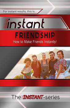 Instant Friendship, The INSTANT-Series