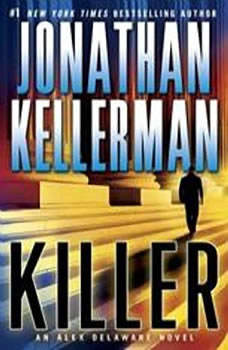 Killer: An Alex Delaware Novel An Alex Delaware Novel, Jonathan Kellerman