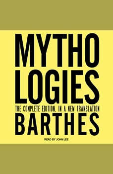 Mythologies: The Complete Edition, in a New Translation, Roland Barthes
