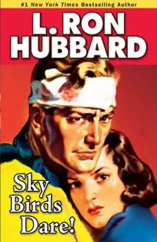 Sky Birds Dare!, L. Ron Hubbard