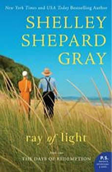 Ray of Light: The Days of Redemption Series, Book Two The Days of Redemption Series, Book Two, Shelley Shepard Gray