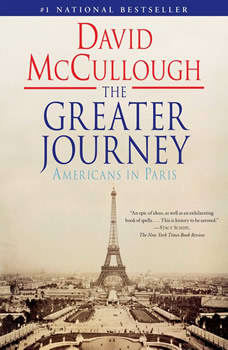 The Greater Journey: Americans in Paris, David McCullough