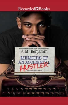 Memoirs of an Accidental Hustler, J.M. Benjamin
