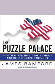 The Puzzle Palace: Inside the National Security Agency, America's Most Secret Intelligence Organization, James Bamford