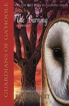 Guardians of GaHoole, Book Six: The Burning The Burning, Kathryn Lasky