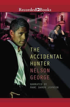 The Accidental Hunter, Nelson George