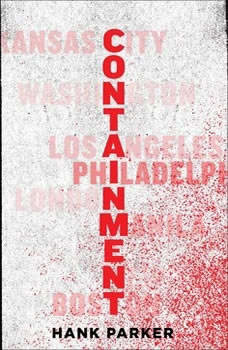 Containment: A Thriller, Hank Parker