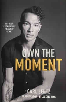 Own The Moment, Carl Lentz
