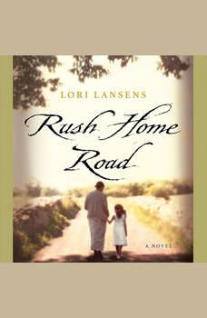 Rush Home Road, Lori Lansens