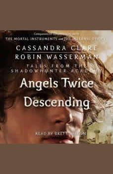 Angels Twice Descending, Cassandra Clare