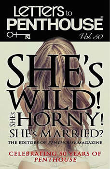 Letters to Penthouse Vol. 50: She's Wild! She's Horny! She's Married?, Penthouse International