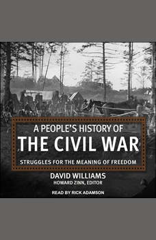 A People's History of the Civil War: Struggles for the Meaning of Freedom, David Williams