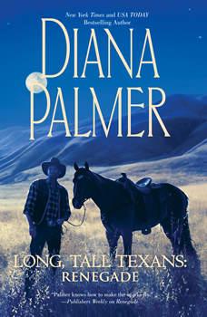 Long, Tall Texans: Renegade, Diana Palmer