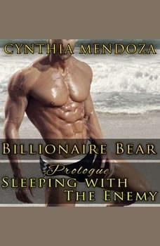 Romance: Billionaire Bear Prologue: Sleeping with The Enemy (Bear Shifter Series), Cynthia Mendoza