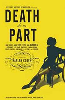 Mystery Writers of America Presents Death Do Us Part: New Stories about Love, Lust, and Murder New Stories about Love, Lust, and Murder, Harlan Coben