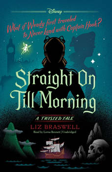Straight On Till Morning: A Twisted Tale, Liz Braswell