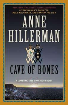 Cave of Bones: A Leaphorn, Chee & Manuelito Novel A Leaphorn, Chee & Manuelito Novel, Anne Hillerman