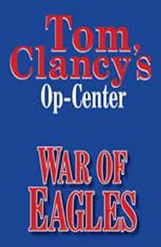 Tom Clancy's Op-Center #12: War of Eagles, Tom Clancy